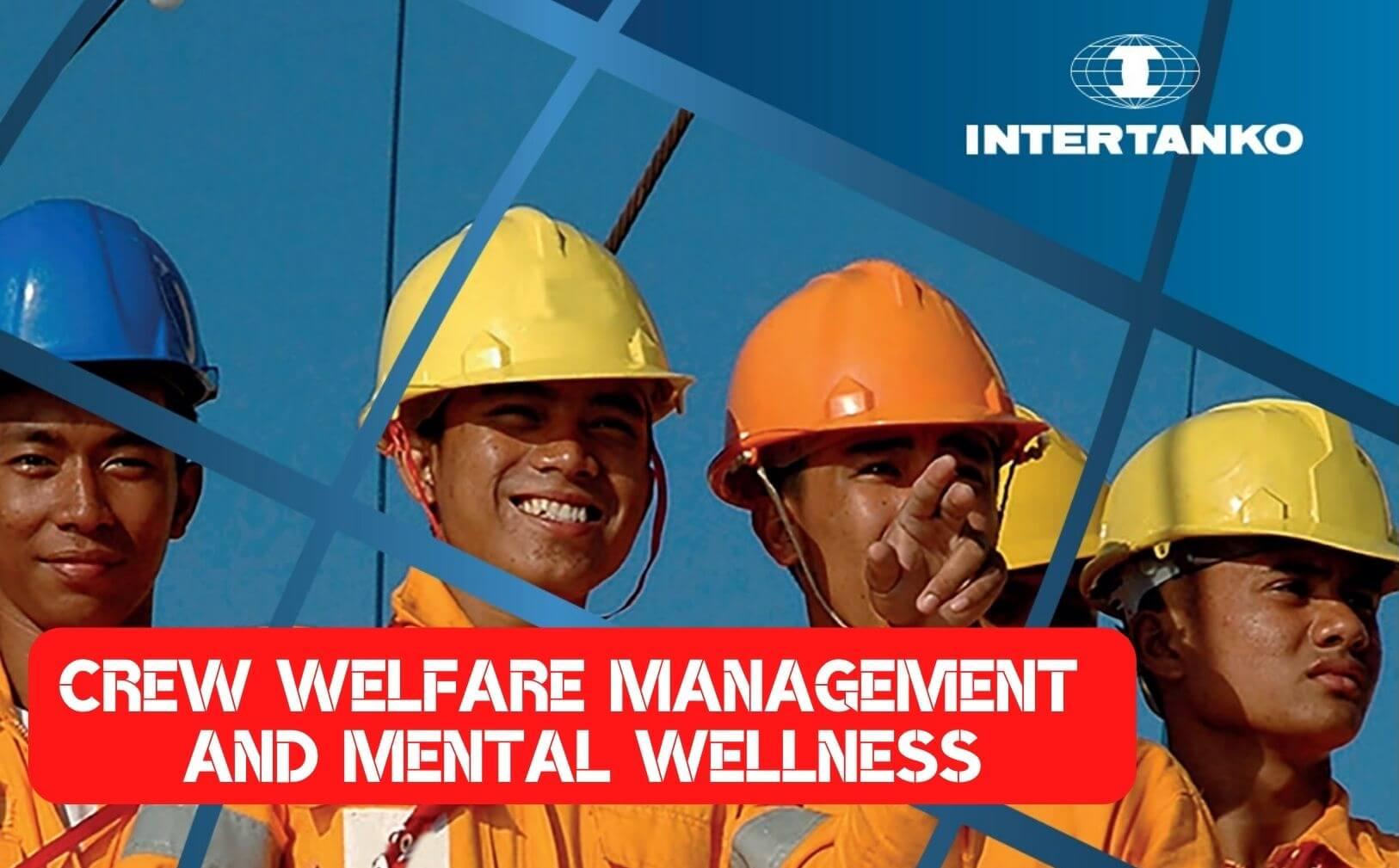 crew wellfare Management and Mental Wellness